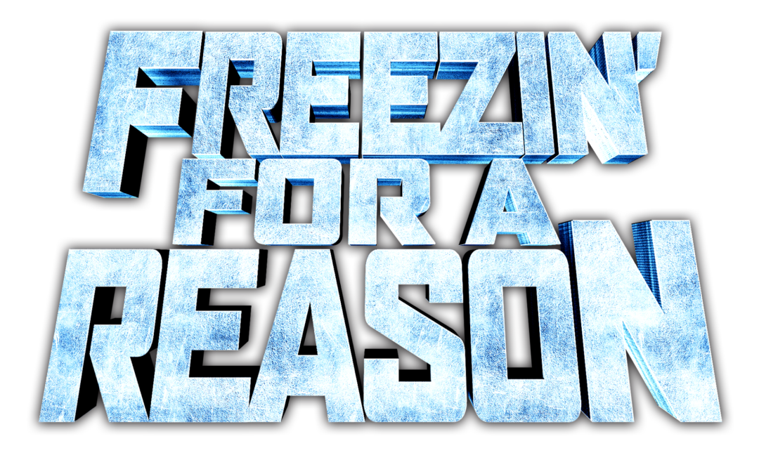 Freezin' For A Reason